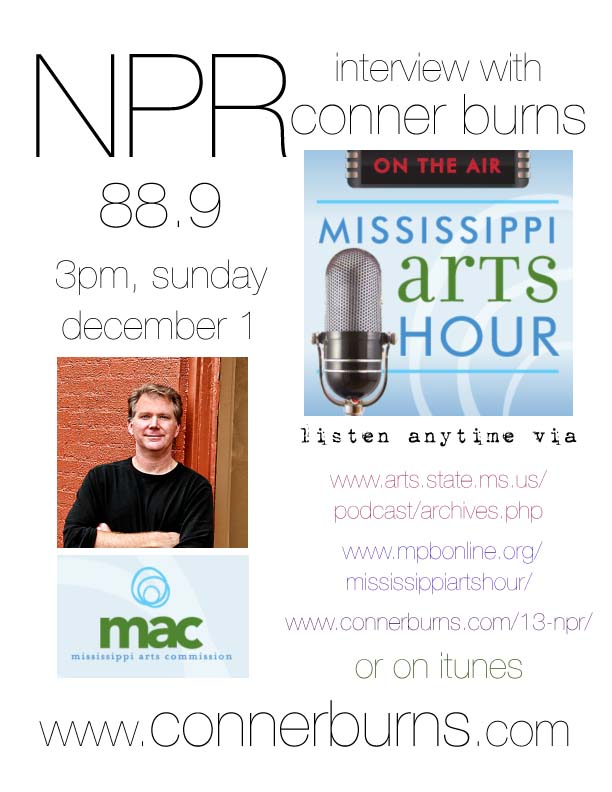 mississippi arts hour on NPR and MPB - interview by mississippi arts commission larry morrisey of conner burns